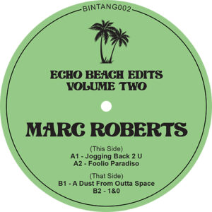 Echo Beach Edits Vol. 2 - Marc Roberts. Who wouldnt want to be soaking up the rays Bali beachside right now sippin on something strong letting the music wash over you from the club behind Well Pantai People have strapped you in with a firstclass ticket to that exotic slice of summer we are all pining for serving up four delectable edits from Marc Roberts