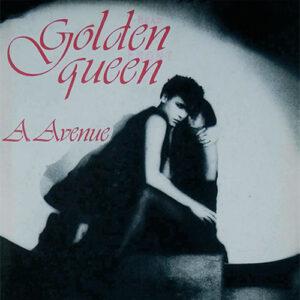 A. Avenue - Golden Queen