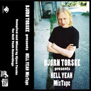 Bjorn Torske presents Hell Yeah Mixtape - Bjorn Torske