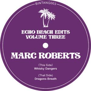 Echo Beach Edits Vol. 3 - Marc Roberts