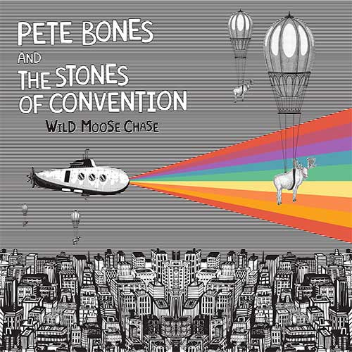 Wild Moose Chase - Pete Bones And The Stones Of Convention