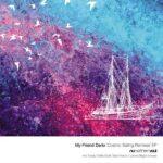 Cosmic Sailing Remixes EP - My Friend Dario