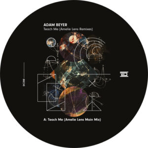 Adam Beyer - Teach Me (Amelie Lens Remixes)