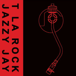 Its Yours - T LA Rock & Jazzy Jay